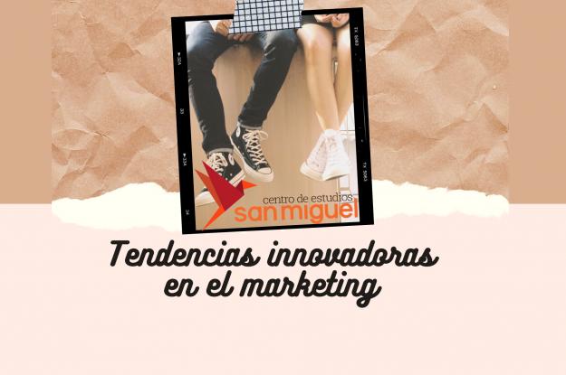 Tendencias innovadoras en el marketing